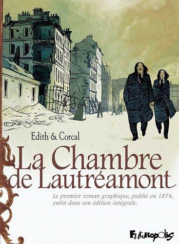 [La ] Chambre de Lautréamont : d'après l'oeuvre d'Auguste Bretagne et Eugène de T. S.
