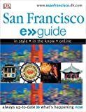 E.Guide: San Francisco (Dk E > > Guides) (0756613515) by Dorling Kindersley, Inc.