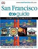 E.Guide: San Francisco (Dk E > > Guides) (0756613515) by Dorling Kindersley, Inc.