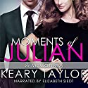 Moments of Julian: The McCain Saga, Book 2 Audiobook by Keary Taylor Narrated by Elizabeth Siedt