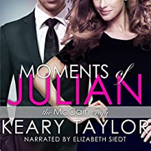 Moments of Julian: The McCain Saga, Book 2 (       UNABRIDGED) by Keary Taylor Narrated by Elizabeth Siedt