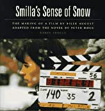 Smilla's Sense of Snow: The Making of a Film by Bille August (0374525129) by Trolle, Karin