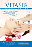 img - for Como Transformarse en Director de Spa - 3 (Revista Vita Spa & Est tica) (Spanish Edition) book / textbook / text book