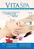 img - for Como Transformarse en Director de Spa - 3 (Revista Vita Spa & Est tica) (Spanish Edition) book / textbook / text book
