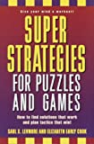 Super Strategies for Puzzles and Games