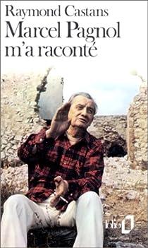 Marcel Pagnol m'a raconté par Castans