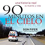 90 Minutos en el Cielo [90 Minutes in Heaven]: (Spanish) | Don Piper,Cecil Murphey