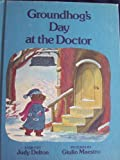 Groundhog's Day at the Doctor (0819310417) by Delton, Judy