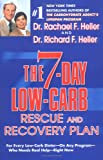 The 7-Day Low-Carb Rescue and Recovery Plan: For Every Low-Carb Dieter--On Any Program--Who Needs Real Help--Right Now