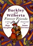 Buckley and Wilberta: Forever Friends