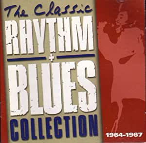 The Classic Rhythm Blues Collection 1964-1967