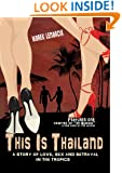 This is Thailand: A story of love, sex, and betrayal in the tropics