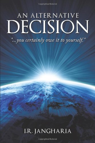 An Alternative Decision: You Certainly Owe It To Yourself.