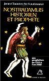 echange, troc Jean-Charles de Fontbrune - Nostradamus, historien et prophète, Les Prophéties de 1555 à l'an 2000