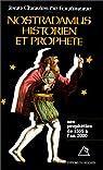 Nostradamus, historien et prophète, tome1 : Les Prophéties de 1555 à l'an 2000 par Jean-Charles de Fontbrune
