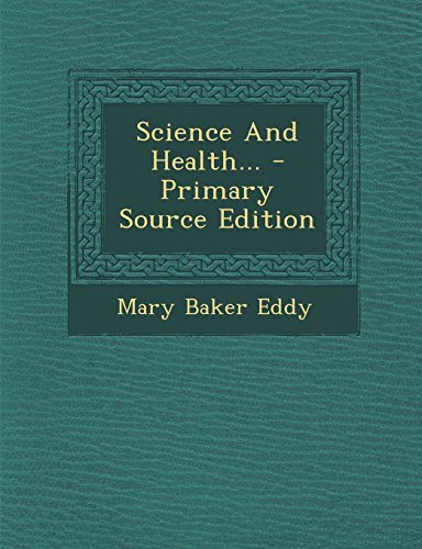 Science And Health... - Primary Source Edition