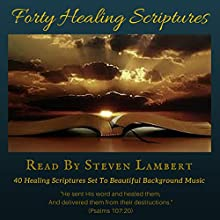 Forty Healing Scriptures Audiobook by Steven Lambert Narrated by Steven Lambert