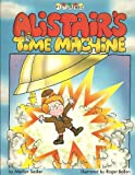 Alistair's Time Machine (Picturemacs) (0333480880) by Sadler, Marilyn