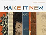 img - for Make It New: The Rise of Modernism book / textbook / text book