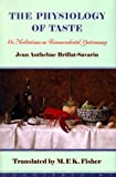 The Physiology of Taste: Or Meditations on Transcendental Gastronomy (158243008X) by Jean Anthelme Brillat-Savarin