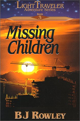 Image for Missing Children (LightTraveler Adventure Series, Book 3) (Light traveler adventure series)