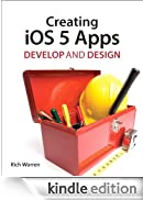 Creating iOS 5 Apps: Develop and Design [Edizione Kindle]