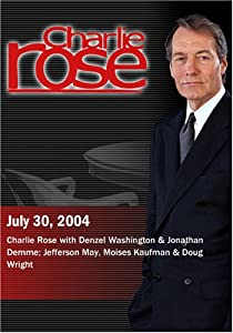 Charlie Rose with Denzel Washington & Jonathan Demme; Jefferson May, Moises Kaufman & Doug Wright (July 30, 2004)