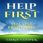 Help First: Sell Less. Profit More Hörbuch von Chris Cooper Gesprochen von: Chris Cooper