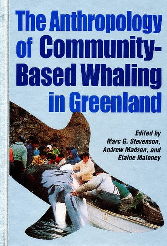 the-anthropology-of-community-based-whaling-in-greenland-a-collection-of-papers-submitted-to-the-int