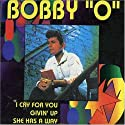 Bobby O - I Cry for You / Givin Up [CD Maxi-Single]