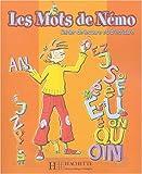 echange, troc Hugues Denisot, Muriel Piquet - Les Mots de Némo : Cahier de lecture et d'écriture