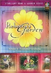 Rebecca\'s Garden, Vol. 4: Container Gardening