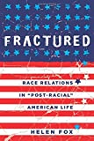 img - for Fractured: Race Relations in  Post-Racial  American Life book / textbook / text book