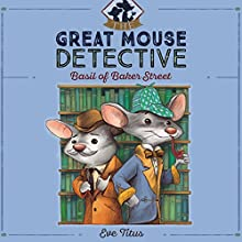 Basil of Baker Street: The Great Mouse Detective, Book 1 Audiobook by Eve Titus Narrated by Ralph Lister