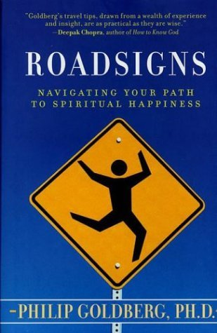 Roadsigns: Navigating Your Path to Spiritual Happiness by Philip Goldberg (2003-04-19)