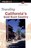 Search : Traveling California's Gold Rush Country (Historic Trail Guide Series)