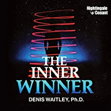 The Inner Winner  by Denis Waitley Narrated by Denis Waitley
