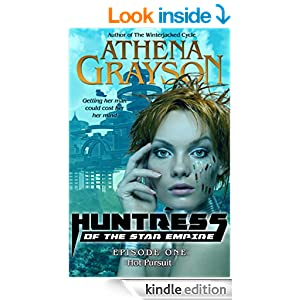 Hot Pursuit (Huntress of the Star Empire #1): Huntress of the Star Empire (Serial Sci-Fi Romance)