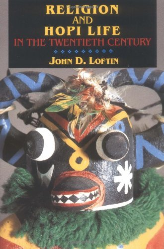 Religion and Hopi Life in the Twentieth Century (Religion in North America)
