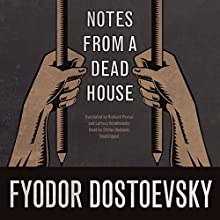 Notes from a Dead House (       UNABRIDGED) by Fyodor Dostoevsky Narrated by Stefan Rudnicki