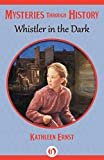Whistler in the Dark (Mysteries through History)