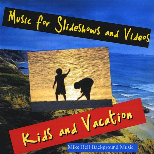 Music for Slideshows and Videos (Kids and Vacation)