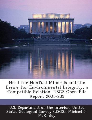 Need for Nonfuel Minerals and the Desire for Environmental Integrity, a Compatible Relation: USGS Open-File Report 2001-239