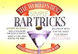 The World's Best Simple Bar Tricks