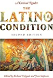 img - for The Latino/a Condition: A Critical ReaderSecond Edition [Paperback] [2010] (Author) Richard Delgado, Jean Stefancic book / textbook / text book