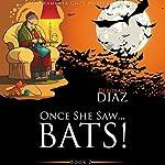 Once She Saw...Bats!: Ms. Araminta Cozy Mystery Series, Book 2   Deborah Diaz