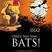 Once She Saw...Bats!: Ms. Araminta Cozy Mystery Series, Book 2 | Deborah Diaz