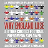 img - for Why England Lose: And Other Curious Football Phenomena Explained book / textbook / text book