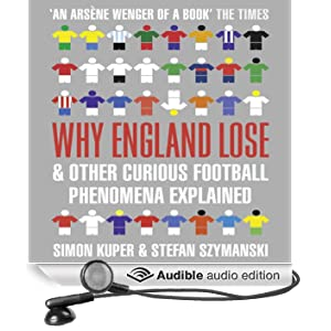 Why England Lose: And Other Curious Football Phenomena Explained (Unabridged)