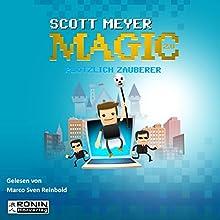 Plötzlich Zauberer (Magic 2.0, 1) Hörbuch von Scott Meyer Gesprochen von: Marco Sven Reinbold